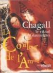 Chagall le vitrail Die Glasmalerei: Couleur de l'Amour