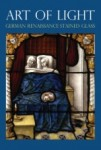 Susan Foister, Art of Light: German Renaissance Stained Glass