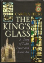 Carola Hicks, The King's Glass