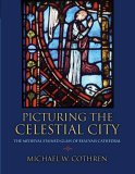 The cover of 'Picturing the Celestial City' by Michael Cothren