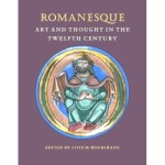 Romanesque Art and Thought in the Twelfth Century