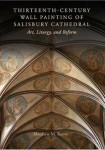 Thirteenth-Century Wall Painting of Salisbury Cathedral: Art, Liturgy and Reform