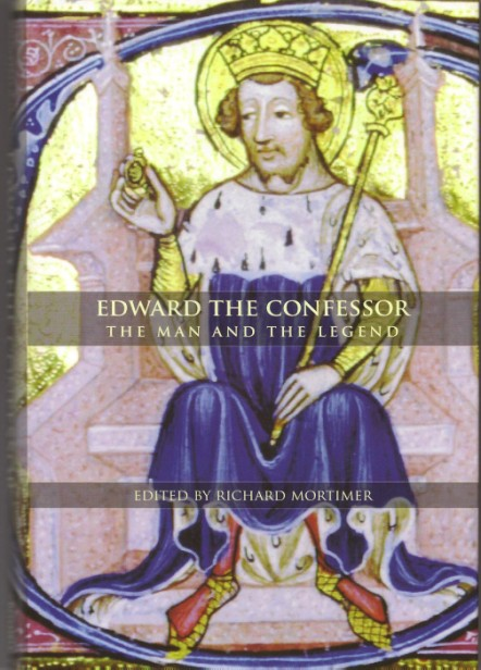 Edward the Confessor: The Man and the Legend.
