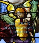 Les vitraux de la Renaissance à Chartres by Françoise Gatouillat and Guy-Michel Leproux