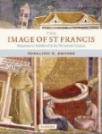 The Image of St. Francis: Responses to Sainthood in the Thirteenth Century, by Rosalind Brooke