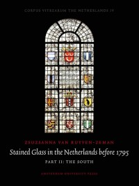 Fig. 1. Stained Glass in the Netherlands before 1795