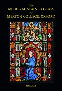 Fig. 1. 'The Medieval Stained Glass of Merton College, Oxford'.
